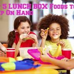 5 LUNCH BOX Foods to Keep On Hand!